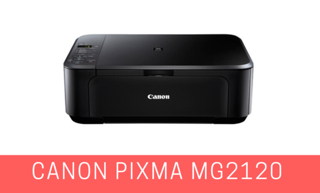 Canon Pixma Mg2120 Driver Software For Windows 10 8 7