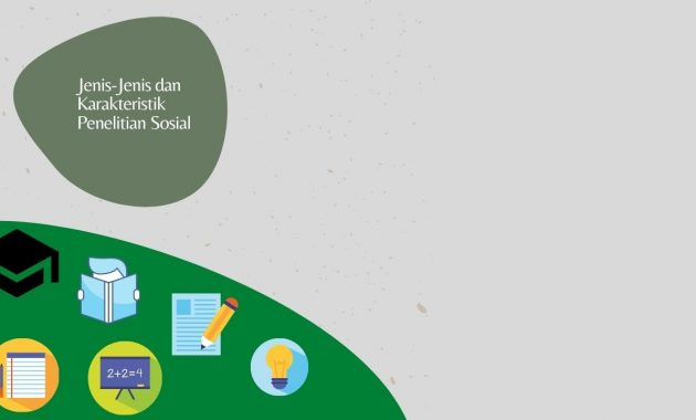 Jenis-Jenis dan Karakteristik Penelitian Sosial