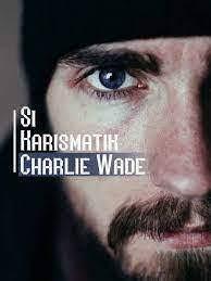 Baca Novel Charlie Wade Bab 3214 Full Episode
