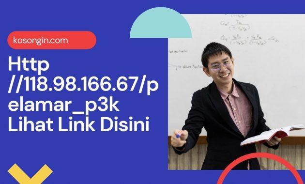 Http //118.98.166.67/pelamar_p3k Lihat Link Disini