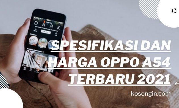 Spesifikasi Dan Harga Oppo A54 Terbaru 2021